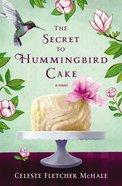 The Secret to Hummingbird Cake eBook