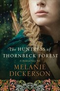 The Huntress of Thornbeck Forest (#01 in Thornbeck - Medieval Fairy Tale Series) eAudio