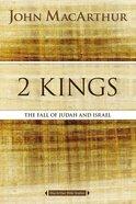 2 Kings (Macarthur Bible Study Series) eBook