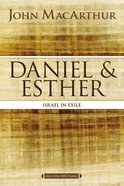 Daniel and Esther (Macarthur Bible Study Series)