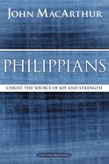 Philippians: Christ, the Source of Joy and Strength (Macarthur Bible Study Series) eBook