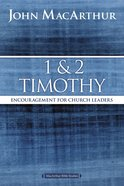 1 and 2 Timothy (Macarthur Bible Study Series)