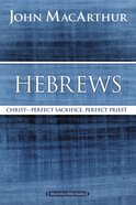 Hebrews (Macarthur Bible Study Series) eBook