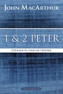 1 and 2 Peter (Macarthur Bible Study Series)