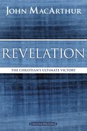 Revelation: The Christian's Ultimate Victory (Macarthur Bible Study Series) eBook