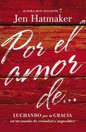 Por El Amor De?