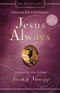 Jesus Always: Embracing Joy in His Presence eBook