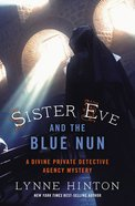 Sister Eve and the Blue Nun (#03 in Divine Private Detective Agency Mystery Series) eBook