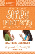Sorry I'm Not Sorry (#03 in Mean Girl Makeover Trilogy Series) eBook