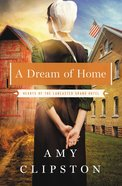 A Dream of Home (#03 in Hearts Of The Lancaster Grand Hotel Series)
