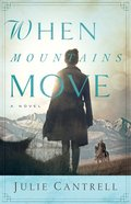 When Mountains Move Paperback