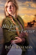 His Love Endures Forever (#03 in Land Of Canaan Series) Mass Market
