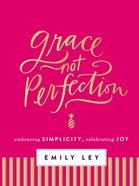 Grace, Not Perfection eBook