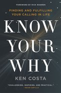 Know Your Why: Finding and Fulfilling Your Calling in Life eBook