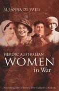 Heroic Australian Women in War eBook