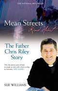 Mean Streets, Kind Heart: The Father Chris Riley Story eBook