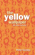 Yellow Wallpaper and Other Sermons eBook