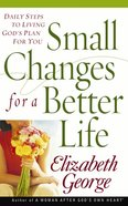 Small Changes For a Better Life (Formerly God's Wisdom For A Woman's Life) eBook