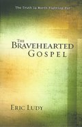 The Bravehearted Gospel eBook