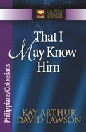 That I May Know Him (Philippians & Colossians) (New Inductive Study Series)