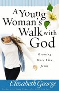 A Young Woman's Walk With God eBook
