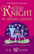Your Knight in Shining Armor eBook
