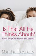 Is That All He Thinks About? eBook
