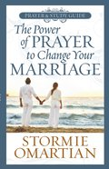 The Power of Prayer to Change Your Marriage (Prayer And Study Guide)