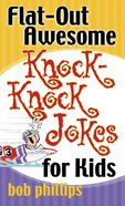 Flat-Out Awesome Knock-Knock Jokes For Kids eBook