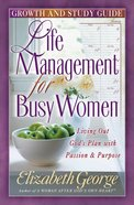 Life Management For Busy Women (Growth & Study Guide)