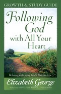 Following God With All Your Heart (Growth & Study Guide) eBook