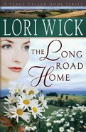 The Long Road Home (#03 in Place Called Home Series)