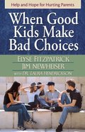 When Good Kids Make Bad Choices eBook