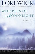 Whispers of Moonlight (#02 in Rocky Mountain Memories Series) eBook