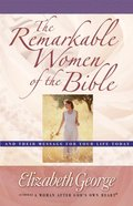 The Remarkable Women of the Bible eBook