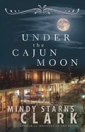 Under the Cajun Moon eBook