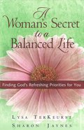 A Woman's Secret to a Balanced Life eBook