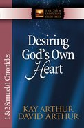 Desiring God's Own Heart (1&2 Samuel, 1 Chronicles) (New Inductive Study Series) eBook