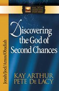 Discovering the God of Second Chances (Jonah/Joel/Obadiah/Amos (New Inductive Study Series) eBook
