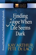 Finding Hope When Life Seems Dark (New Inductive Study Series)