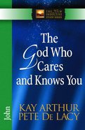 The God Who Cares and Knows You (New Inductive Study Series)