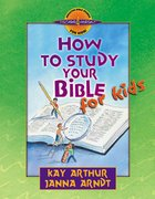 How to Study the Bible For Kids (Discover For Yourself Bible Studies Series)