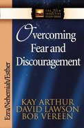 Overcoming Fear and Discouragement (New Inductive Study Series)