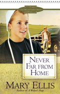 Never Far From Home (#2 in Miller Family Series) eBook