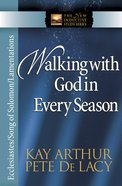 Walking With God in Every Season: Ecclesiastes/Song of Solomon/Lamentations (New Inductive Study Series) eBook
