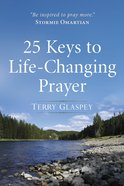 25 Keys to Life-Changing Prayer eBook