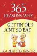 365 Reasons Why Gettin Old Ain't So Bad eBook
