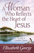 A Woman Who Reflects the Heart of Jesus eBook