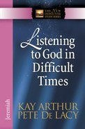 Listening to God in Difficult Times (New Inductive Study Series)