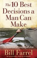 The 10 Best Decisions a Man Can Make eBook